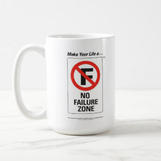 "Make Your Life A ""No Failure Zone"" Mug"