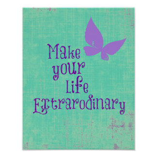Make your life Extraordinary Quote Poster