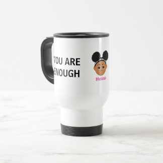 Make Your Own Affirmation Mug! by Proud2BNaturalMe Travel Mug
