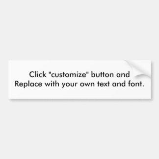 Make Your Own Bumpersticker. Bumper Sticker