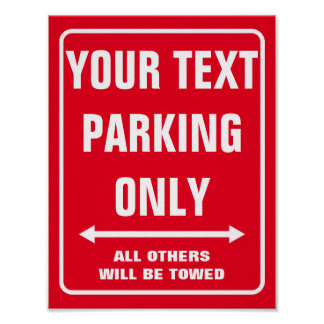 Make your own custom PARKING ONLY sign posters