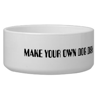 Make your own dog or cat dish customize it for you pet food bowl