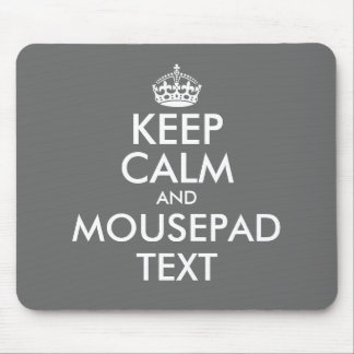 Make your own funny gray keep calm mouse pad