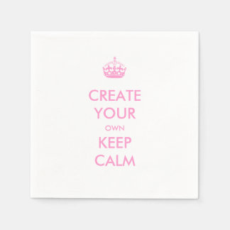 Make Your Own Keep Calm and Carry On Pink Paper Napkin