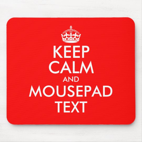 make your own keep calm mouse pad text. Black Bedroom Furniture Sets. Home Design Ideas