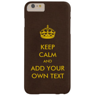 Make Your Own Keep Calm Product Yellow Brown Barely There iPhone 6 Plus Case