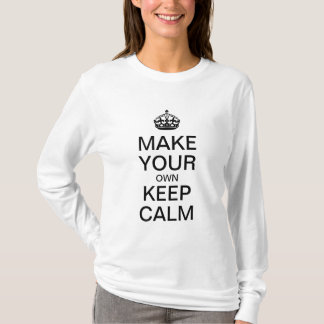 Make Your Own Keep Calm Shirt - Long Sleeve