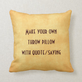 Make your own pillow with quote or saying