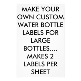 MAKE YOUR OWN WATER  /WINE BOTTLE LABELS FOR LARGE FLYER