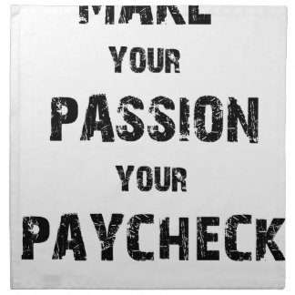 make your passion your paycheck napkin
