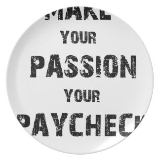 make your passion your paycheck plate