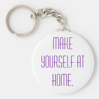 Make yourself at home. key ring