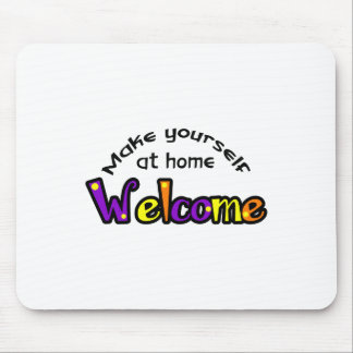 MAKE YOURSELF AT HOME MOUSE PAD