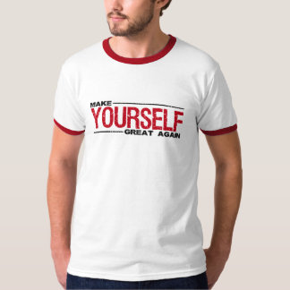 Make Yourself Great Again T-Shirt