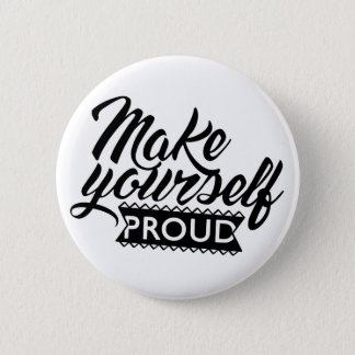 Make yourself proud 6 cm round badge
