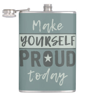 """Make Yourself Proud"" custom name flask"