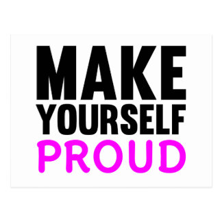 Make Yourself Proud Postcard