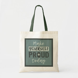 """""""Make Yourself Proud"""" tote bags"""