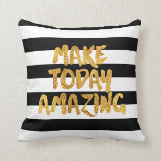 Makes a great gift.Make Today Amazing, Black and Cushion