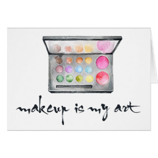 "Makeup Artist Palette - ""Makeup Is My Art"" Quote Card"