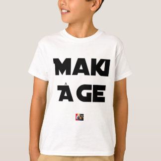 MAKI AGE - Word games - François City T-Shirt