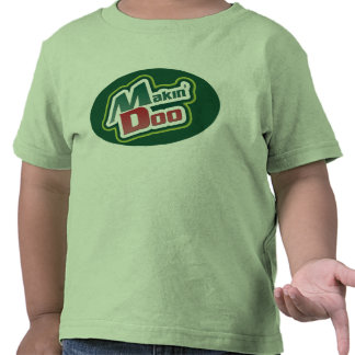Makin' Doo Parody T-shirt