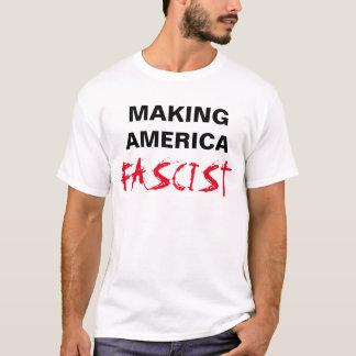 Making America Fascist, Anti-Trump T-Shirt