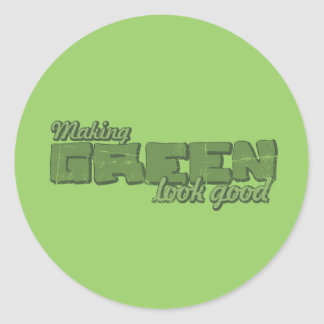 Making Green Look Good Stickers