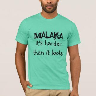 MALAKA, it's harder than it looks T-Shirt