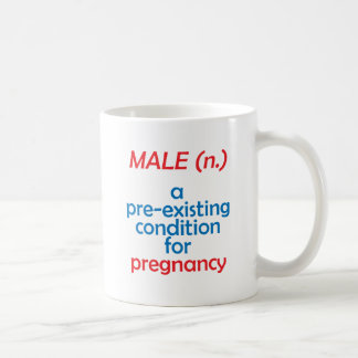 Male - pre-existing condition for pregnancy coffee mug