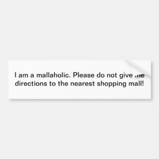 Mallaholic - bumper sticker