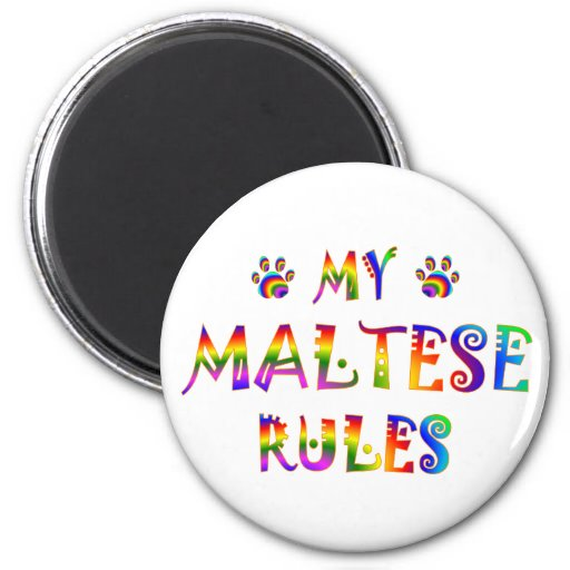 Maltese Rules Fun Fridge Magnet