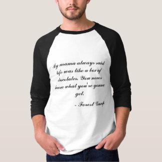 Mama Always Said T-Shirt