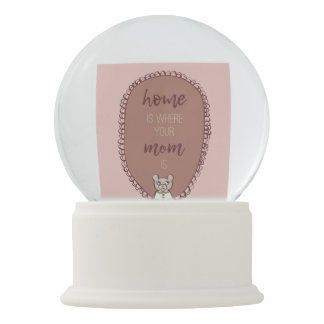 """Mama Bear Illustration """"home is where your mom is"""" Snow Globe"""