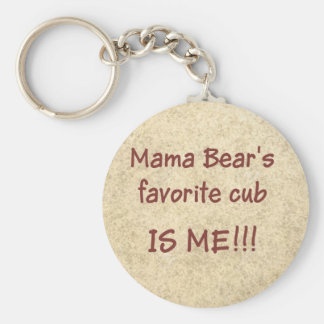 Mama Bear's favorite cub is ME Basic Round Button Key Ring