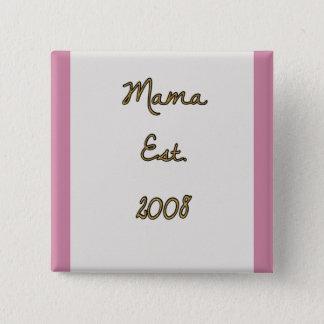 Mama Est. 2008 badge