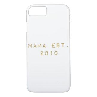 Mama EST 2010 iPhone 8/7 Case