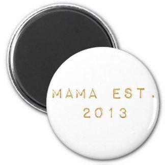 Mama EST 2013 Magnet