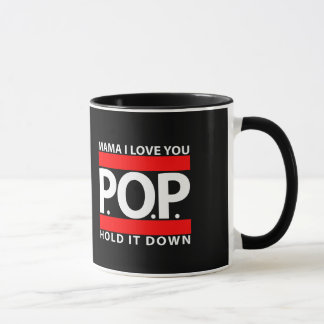 Mama I Love You, P.O.P., Hold It Down - Coffee Mug