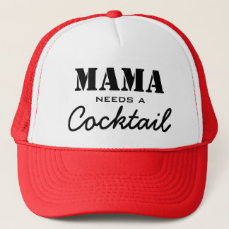 Mama Needs a Cocktail Trucker Hat