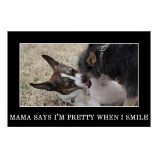 Mama says that I'm pretty when I smile Posters