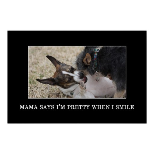 Mama says that I'm pretty when I smile [XL] Posters