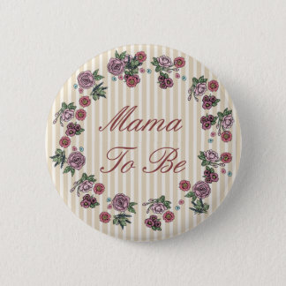 Mama to be Floral Tan Striped Baby Shower Button
