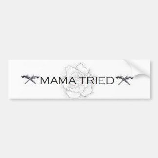 Mama Tried Bumper Sticker