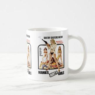 Mama's Dirty Girls Mugs