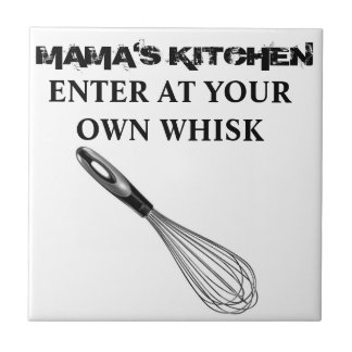 Mama's Kitchen - Enter at Your Own Whisk! Plaque Tile