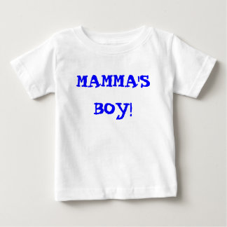 MAMMA'S BOY! BABY T-Shirt