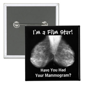 mammo I m a Film Star Have You Had Your Mamm Pin