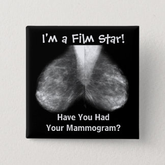 mammo, I'm a Film Star!, Have You Had Your Mamm... 15 Cm Square Badge
