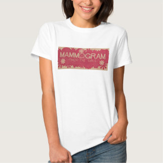 Mammogram: Pinch the Girls T-shirts